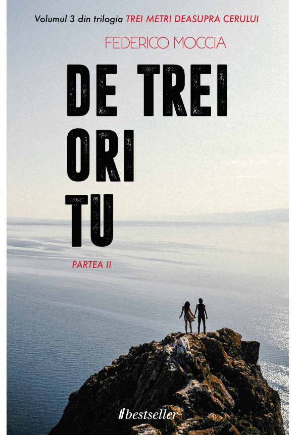 """De trei ori tu (Partea II), Vol. 3 """"Trei metri deasupra cerului"""" [Carte la precomandă cu Livrare din 19 Noiembrie]"""