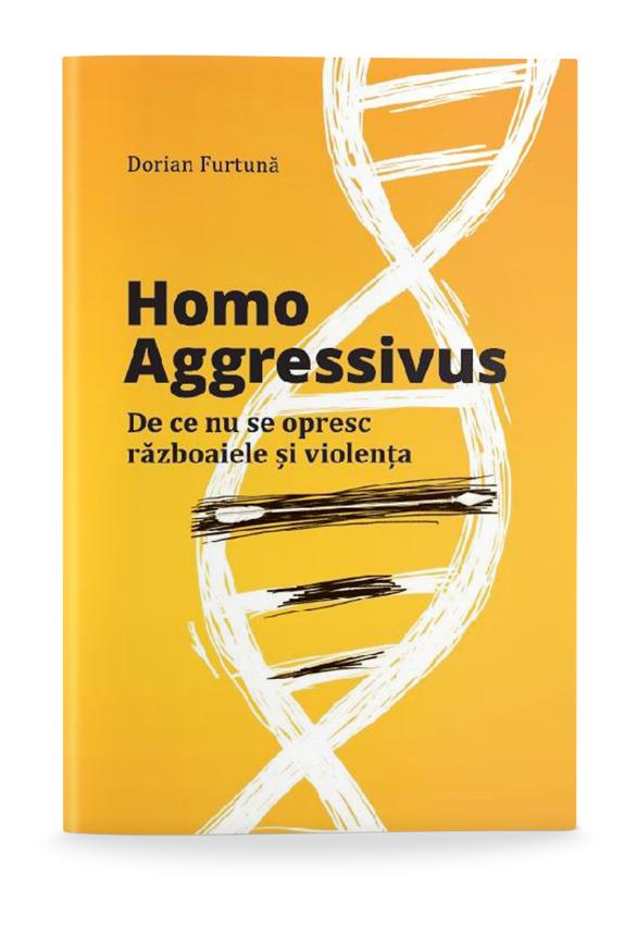 Homo Aggressivus: De ce nu se opresc războaiele și violența