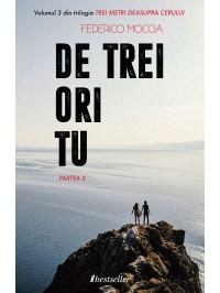 """De trei ori tu (Partea II), Vol. 3 """"Trei metri deasupra cerului"""" [Carte la precomandă cu Livrare din 14 Noiembrie]"""
